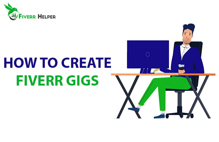How to Create a Gig On Fiverr and Eran Money